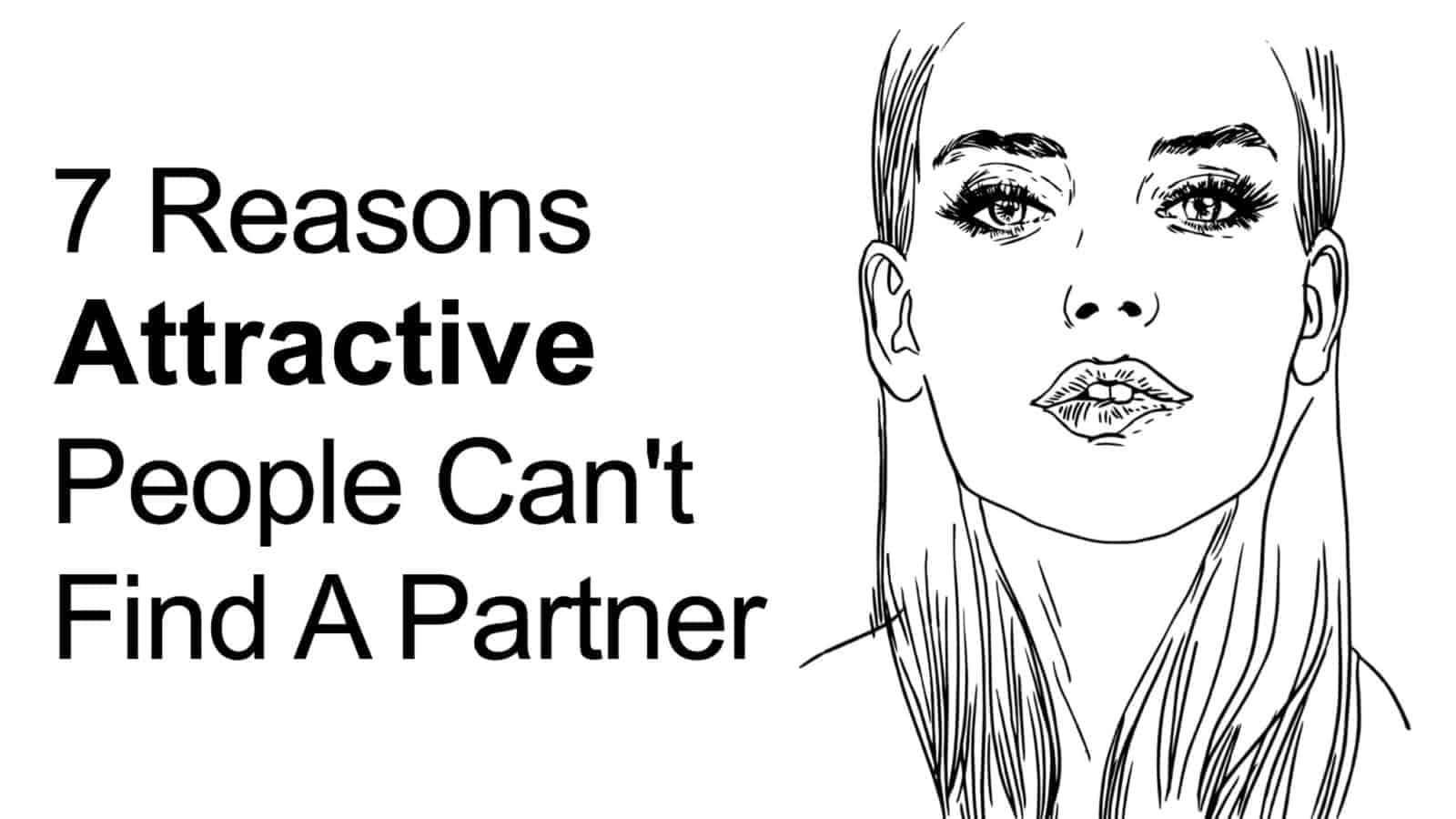 There Is No Shame In Finding Someone Else To Be Attractive: 7 Reasons Attractive People Can't Find A Partner