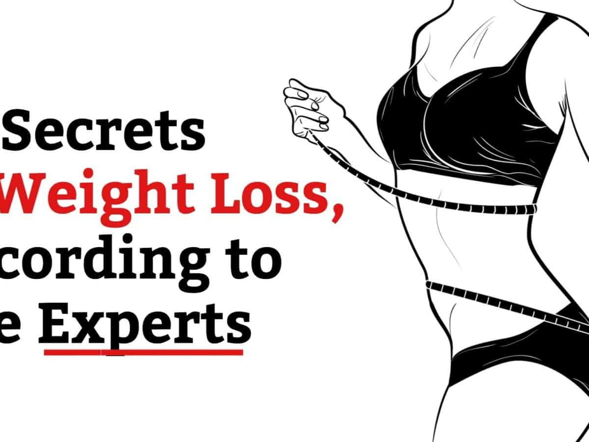 10 Secrets To Weight Loss According To The Experts