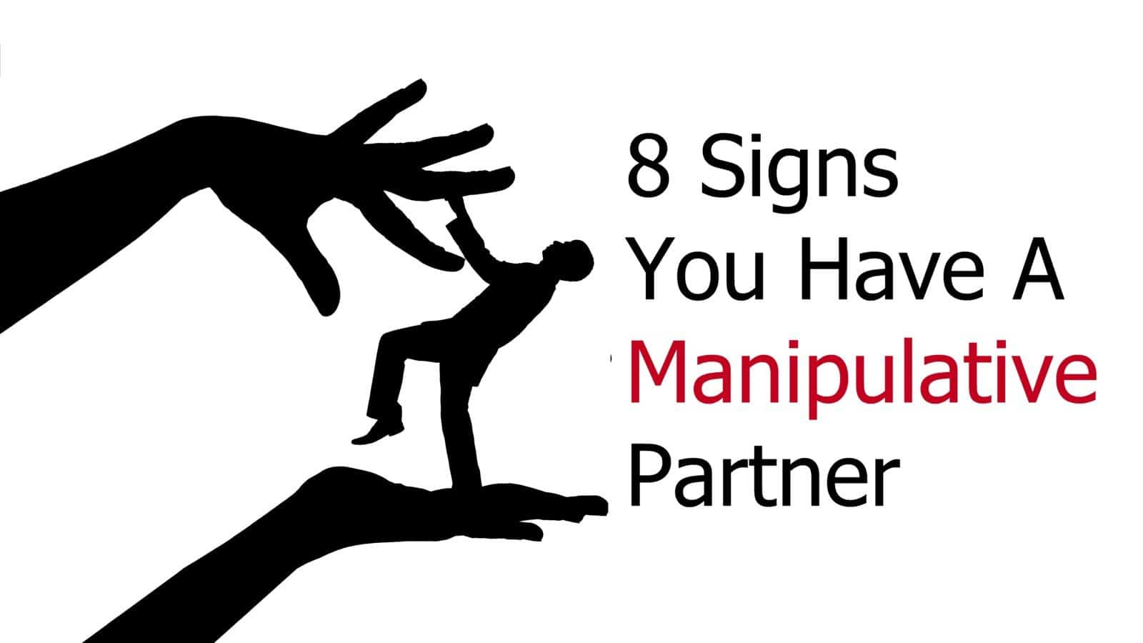 Signs of a manipulative boyfriend