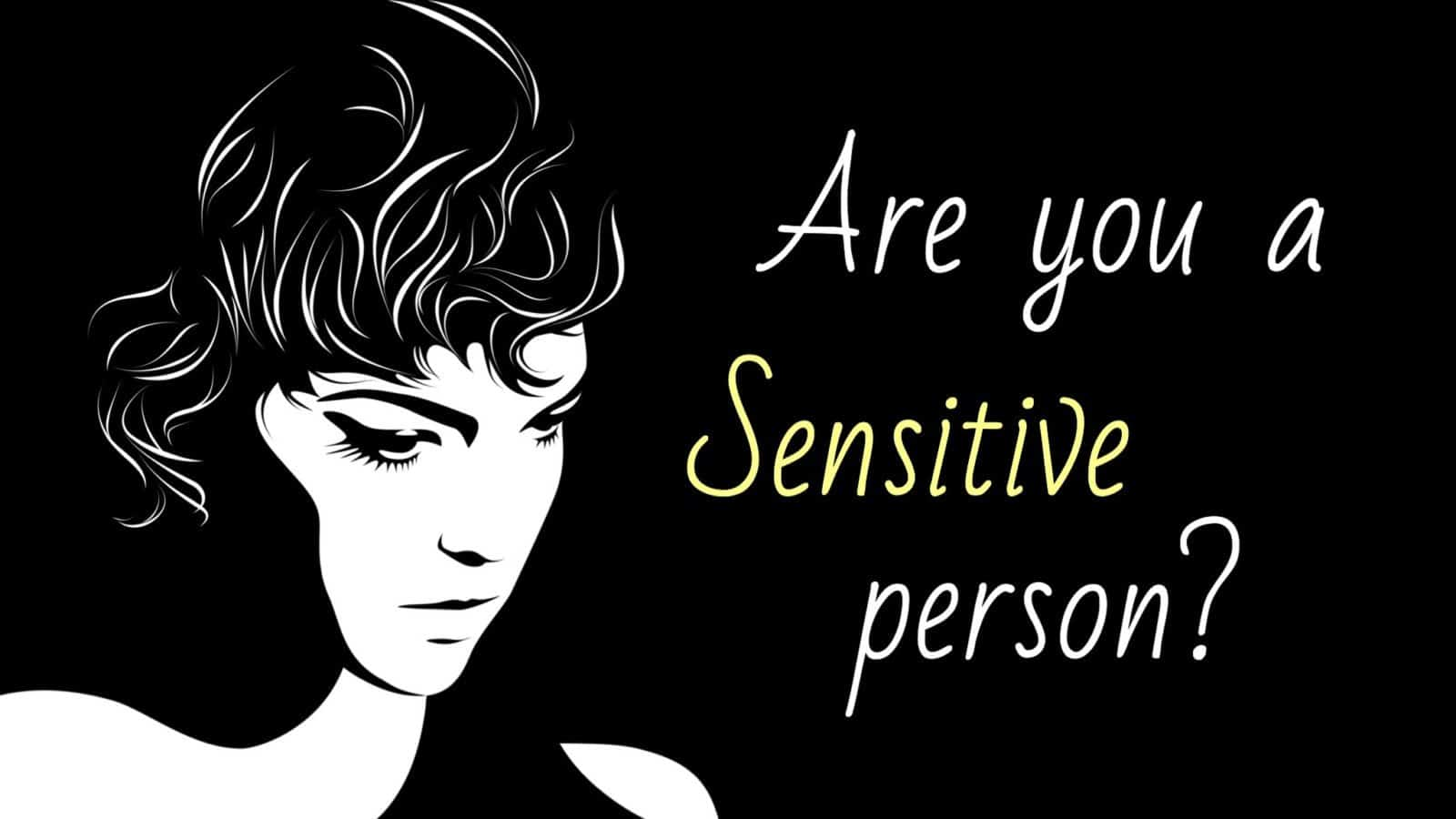 sensitive person