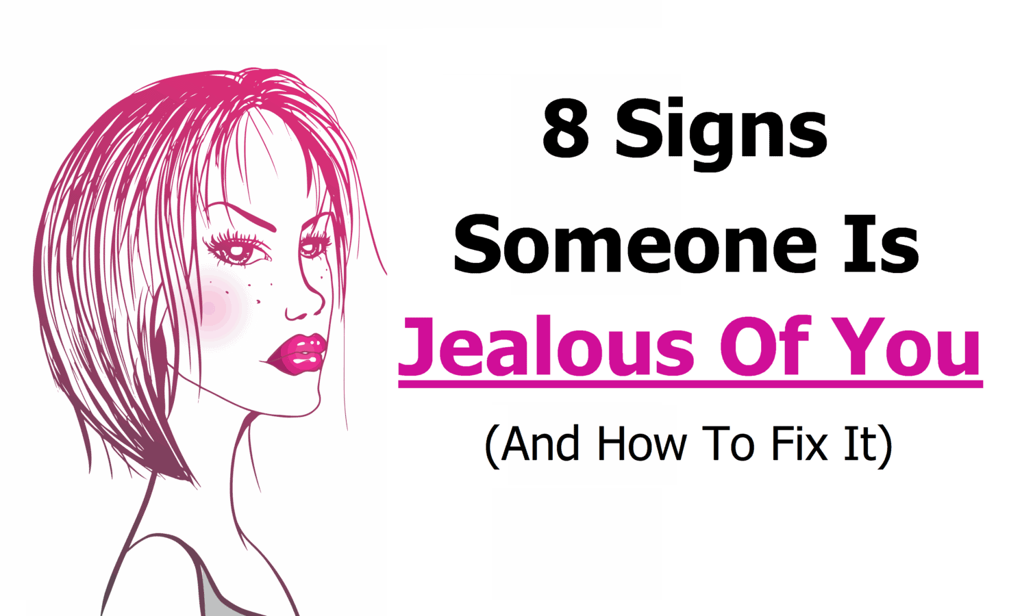 8 Signs Someone Is Jealous Of You (And How To Fix It)