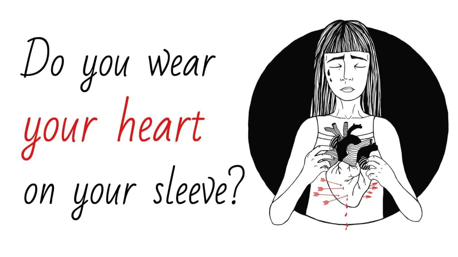 heart on your sleeve
