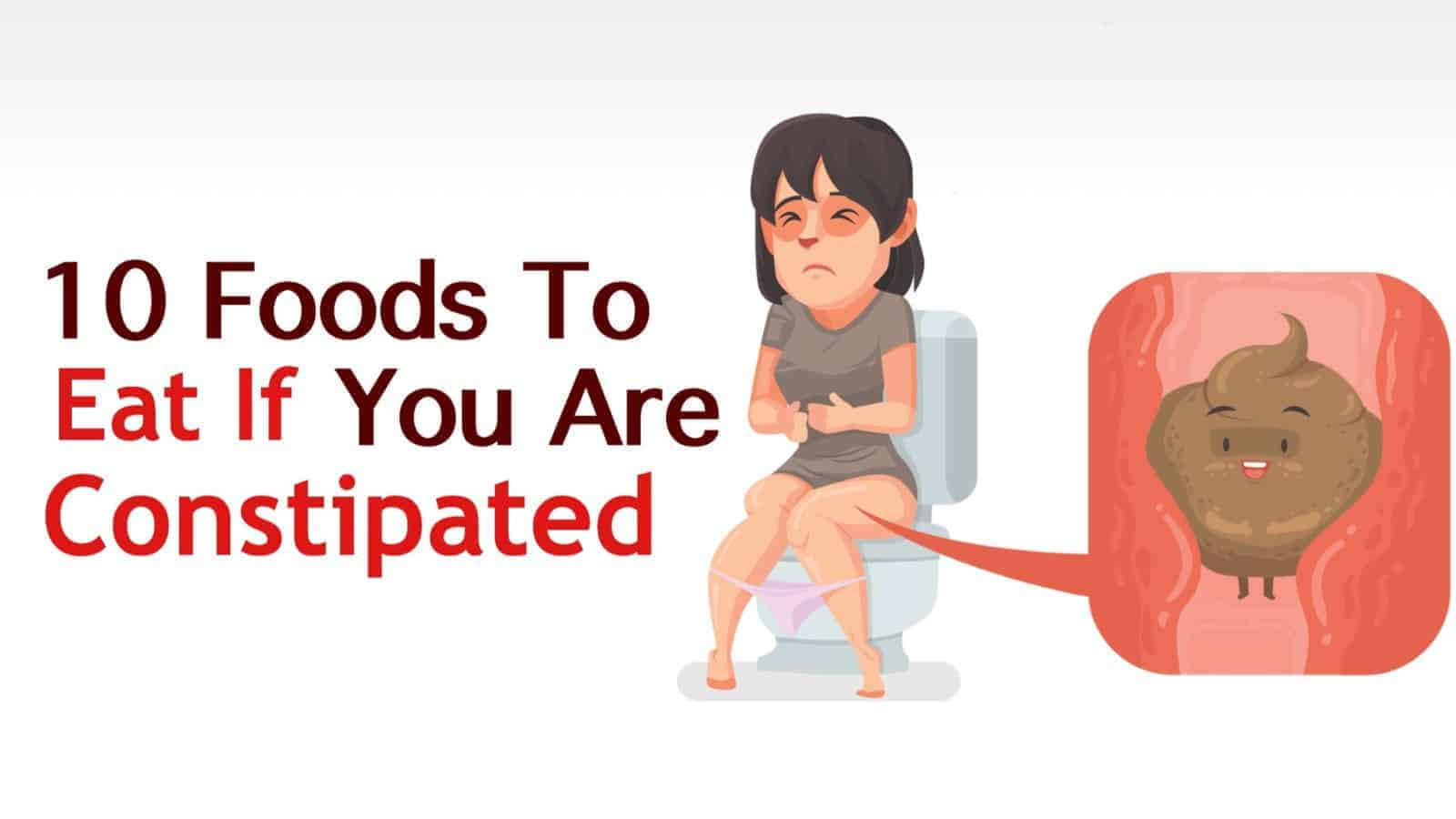 Foods To Eat If You Re Constipated