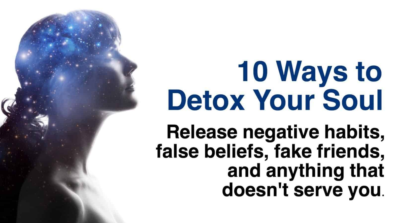 10 Ways to Detox Your Soul | www powerofpositivity com