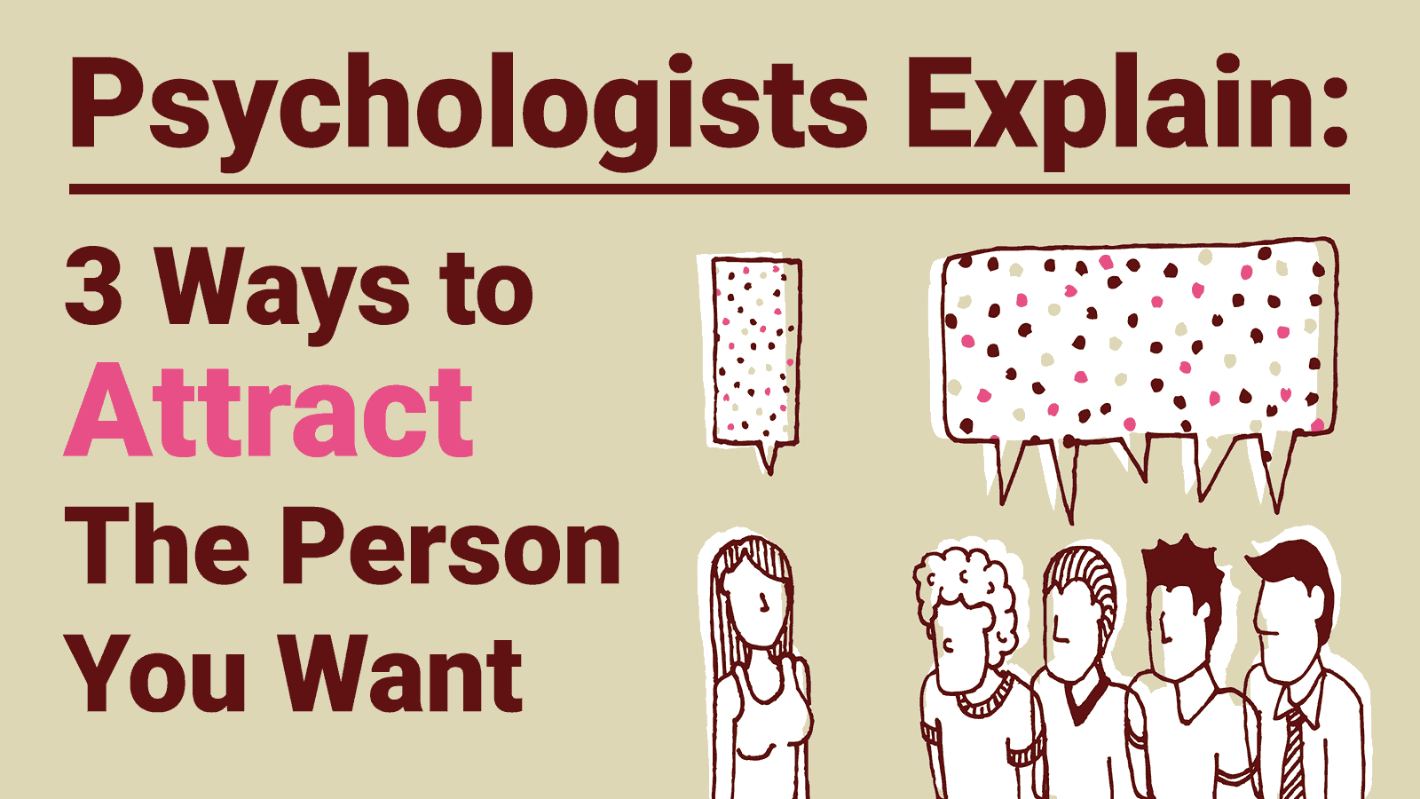 Psychologists Explain 3 Ways to Attract The Person You Want