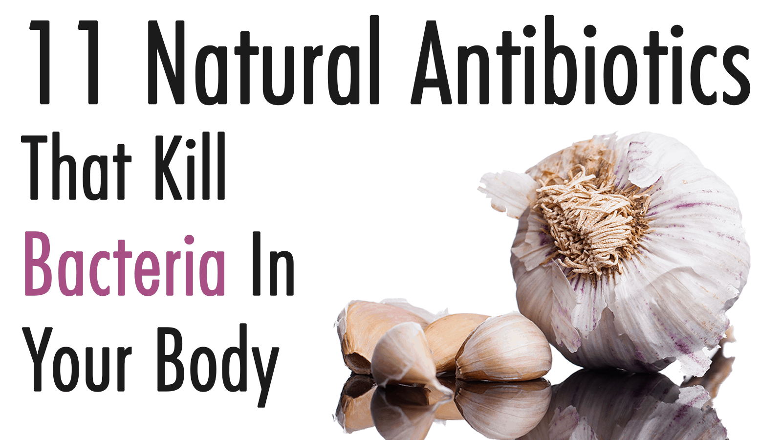 11 Natural Antibiotics That Kill Bacteria In Your Body