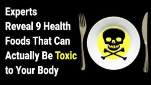 toxic health foods