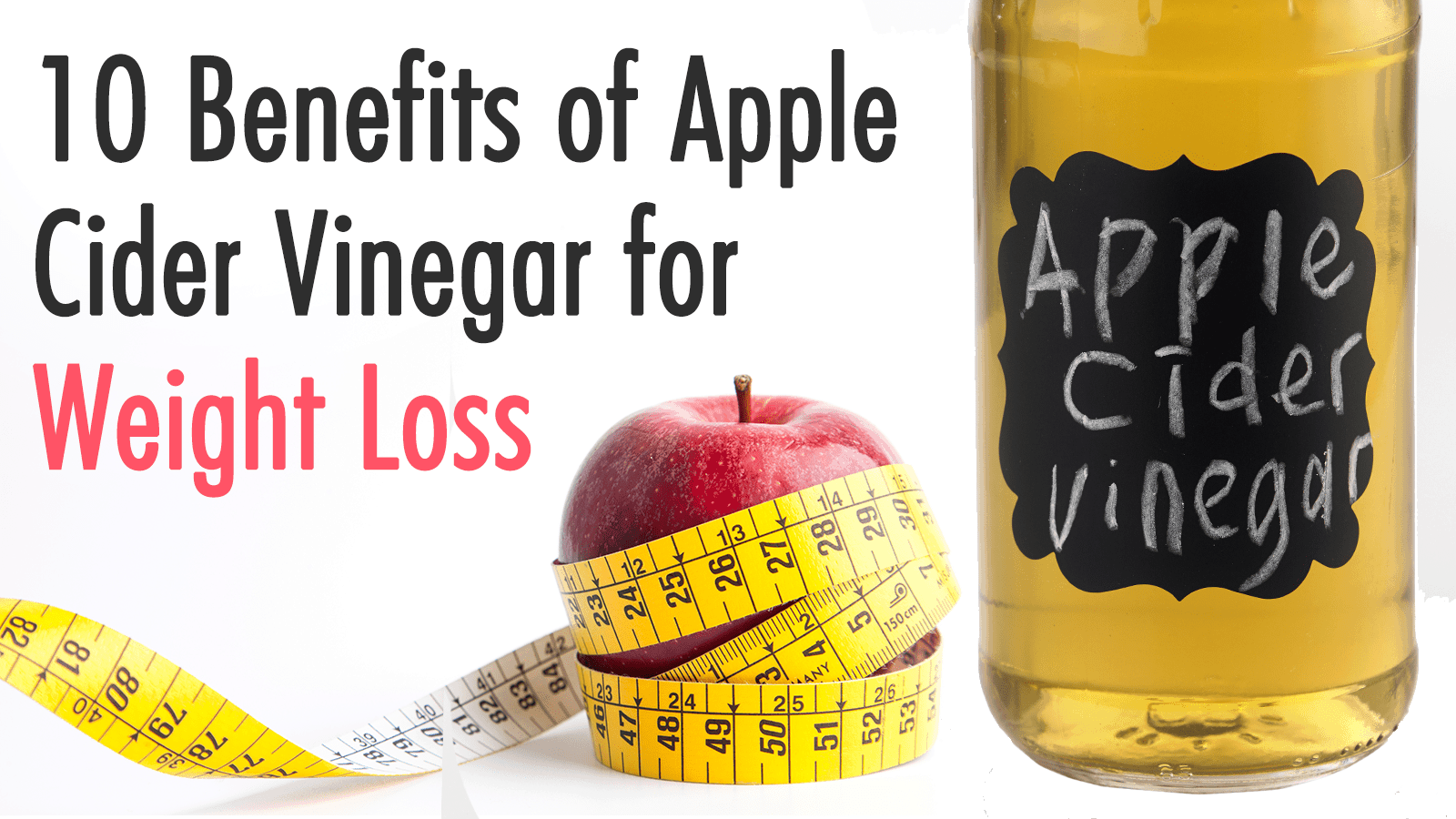 10 Benefits Of Apple Cider Vinegar For Weight Loss