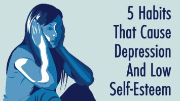 habits that create depression and low self esteem