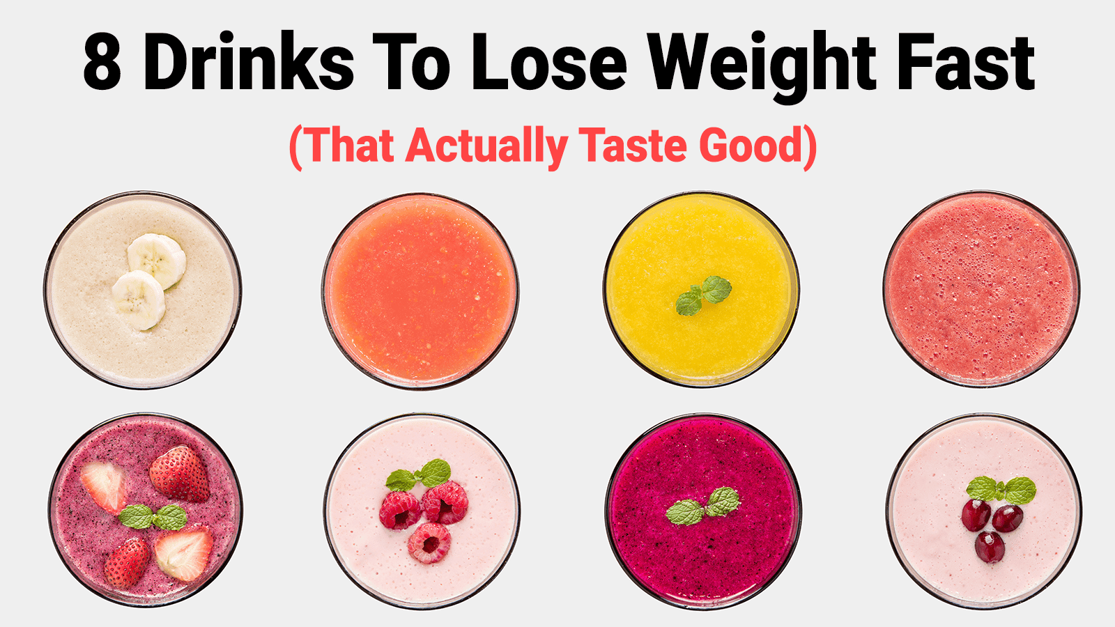 8 Drinks To Lose Weight Fast That Actually Taste Good
