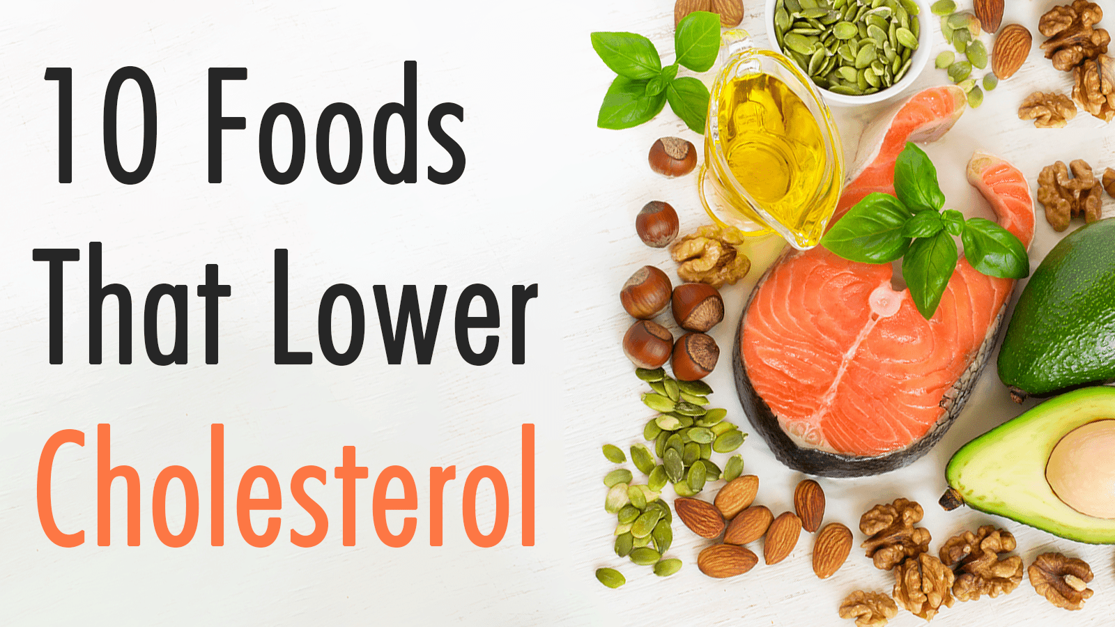 Foods To Lower Your Cholesterol Fast