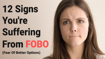 FOBO fear of better options