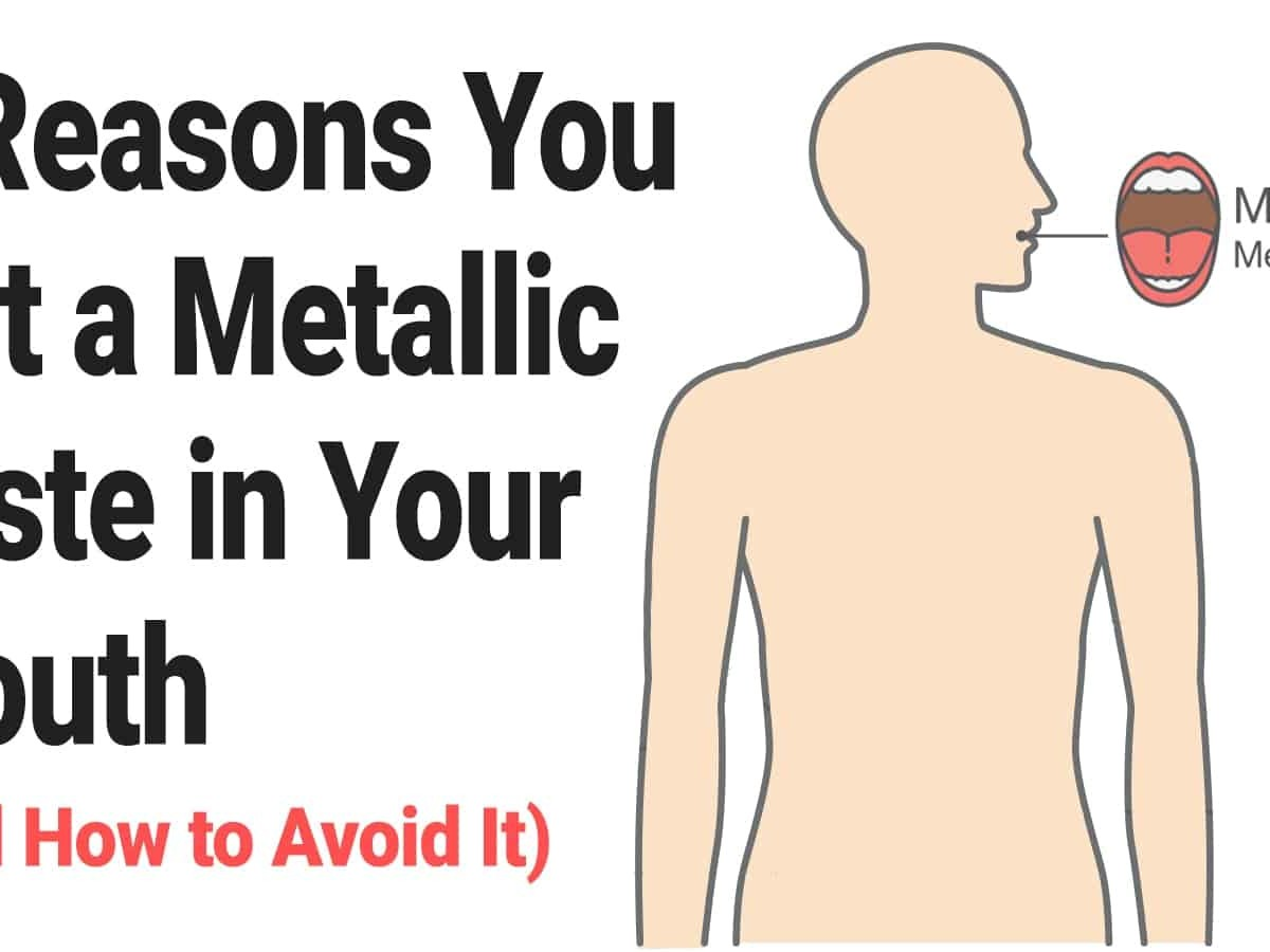 5 Reasons You Get A Metallic Taste In Your Mouth And How To Avoid It