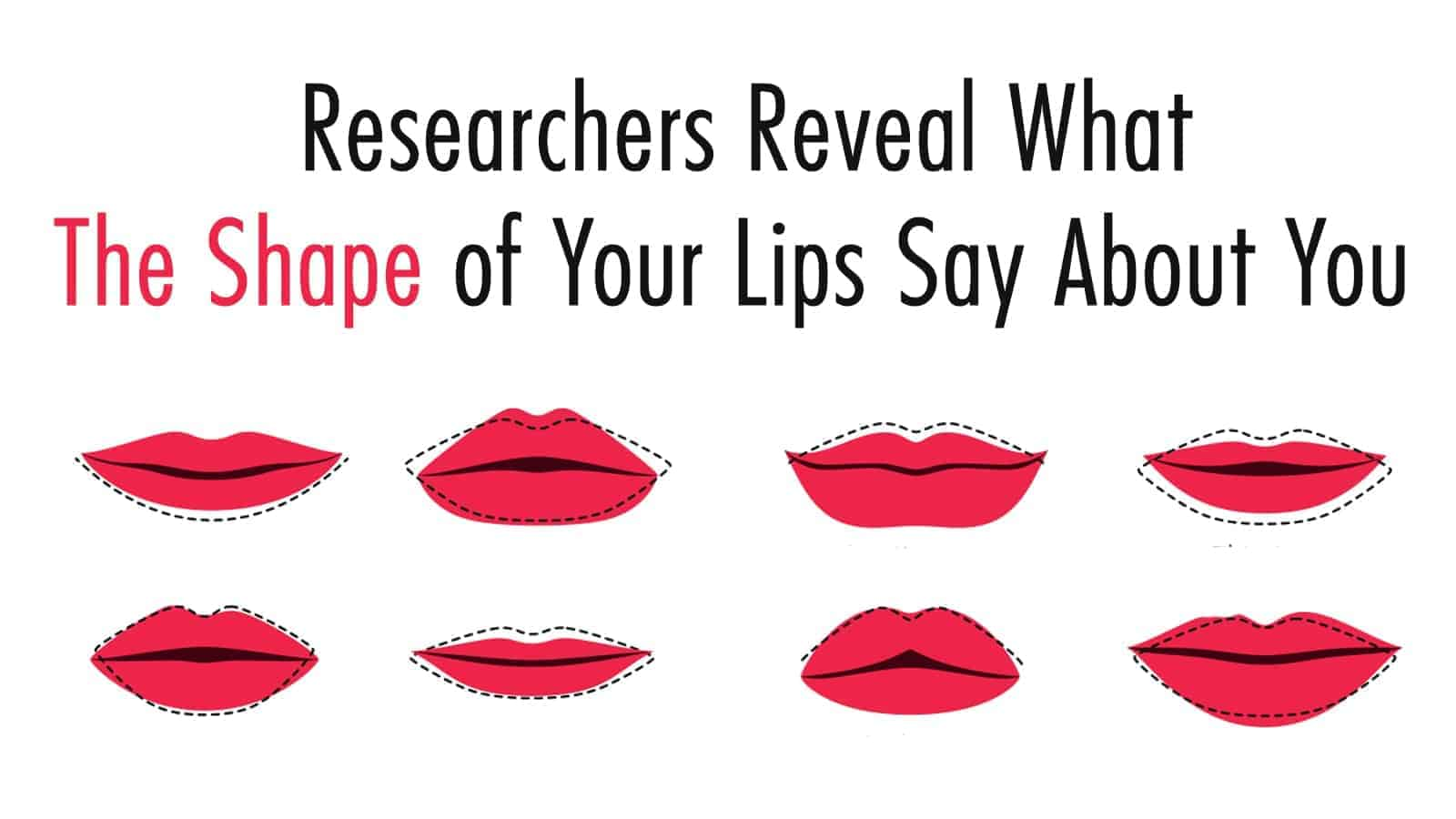 Researchers Reveal What The Shape Of Your Lips Say About You-3167