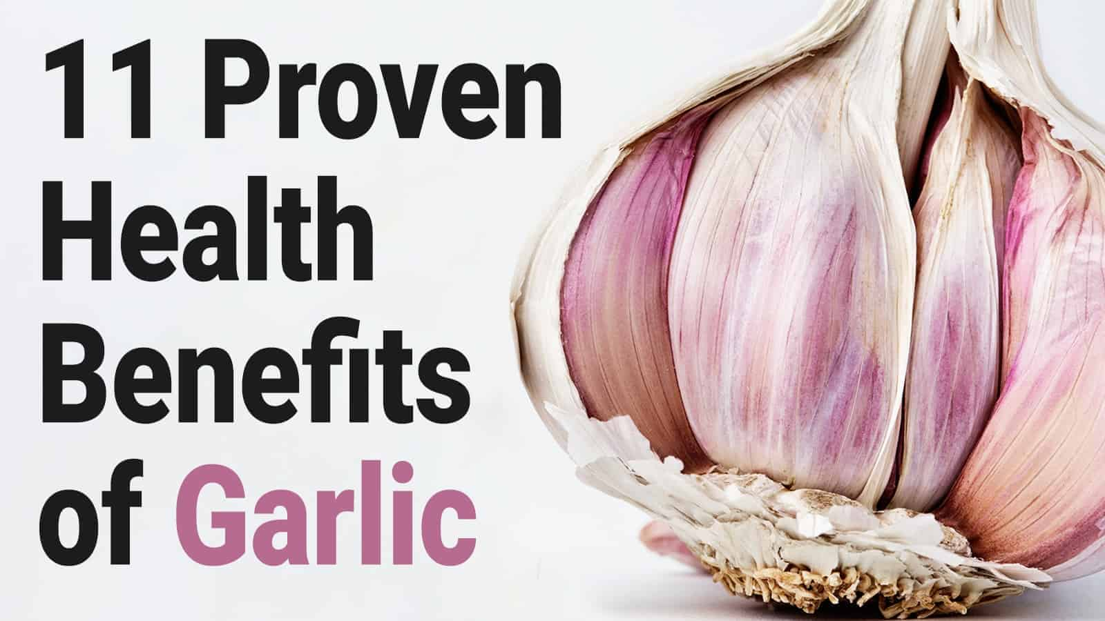 11 proven health benefits of garlic