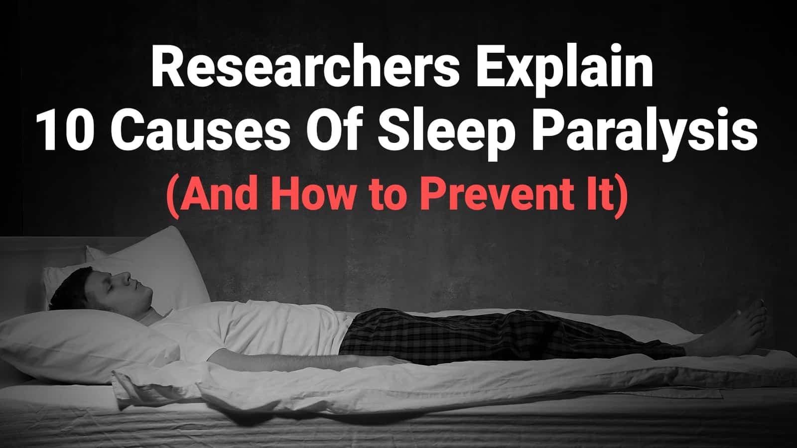 Researchers Explain 10 Causes Of Sleep Paralysis (And How to