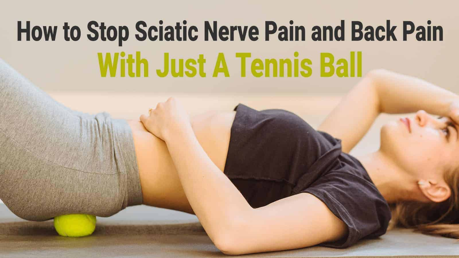How To Stop Sciatic Nerve And Back Pain With Just A Tennis -1494