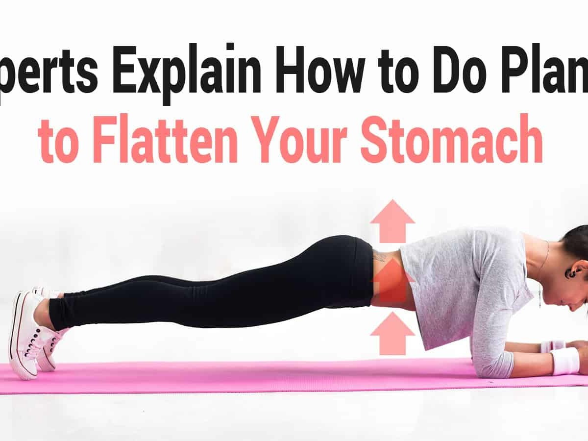 Experts Explain How to Do Planks to Flatten Your Stomach
