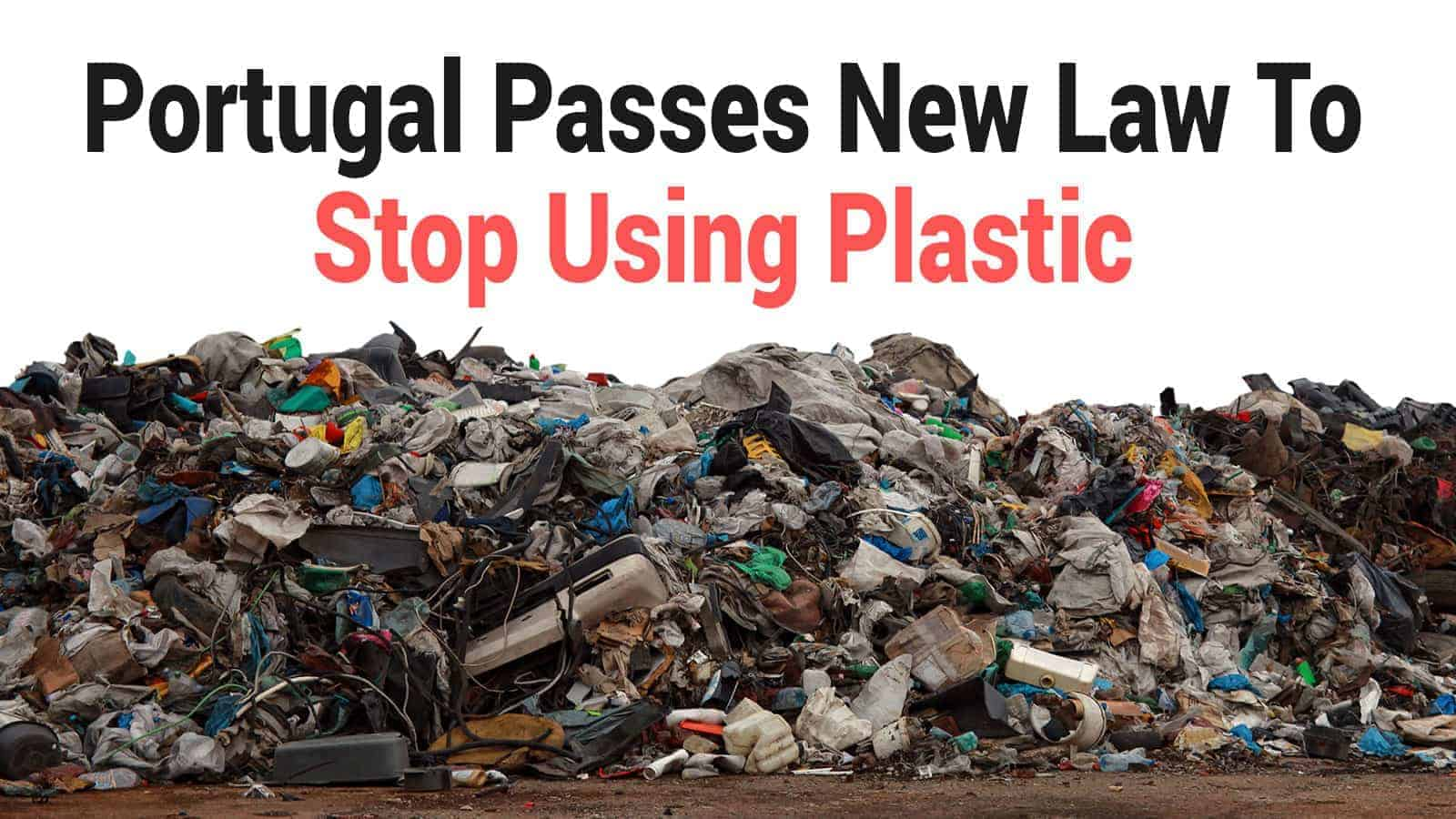 Portugal Passes New Law To Stop Using Plastic »