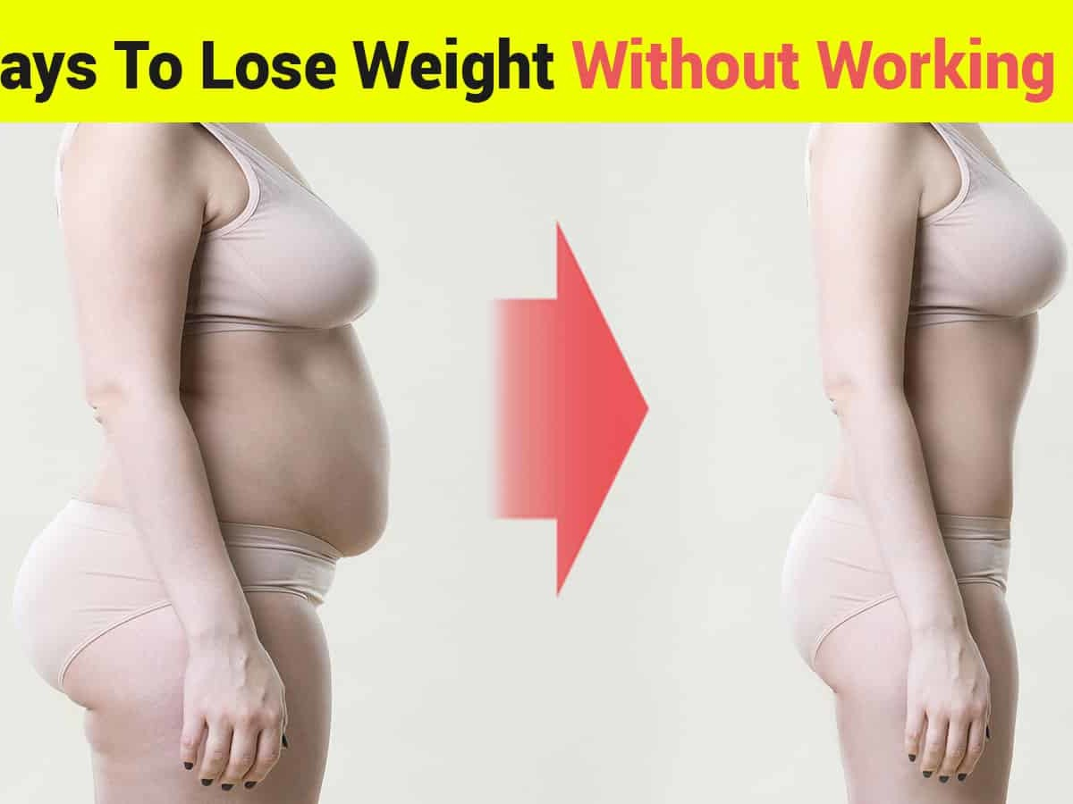 6 Ways To Lose Weight Without Working Out