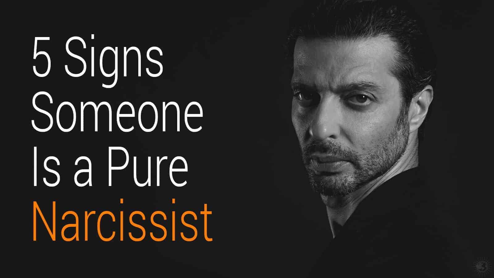 5 Signs Someone is a Pure Narcissist | Power of Positivity