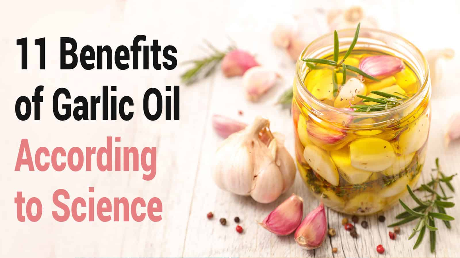 11 benefits of garlic oil, according to science »