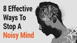 stop a noisy mind