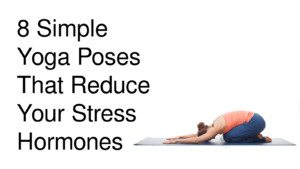 10 yoga poses to mitigate negative energy  6 minute read
