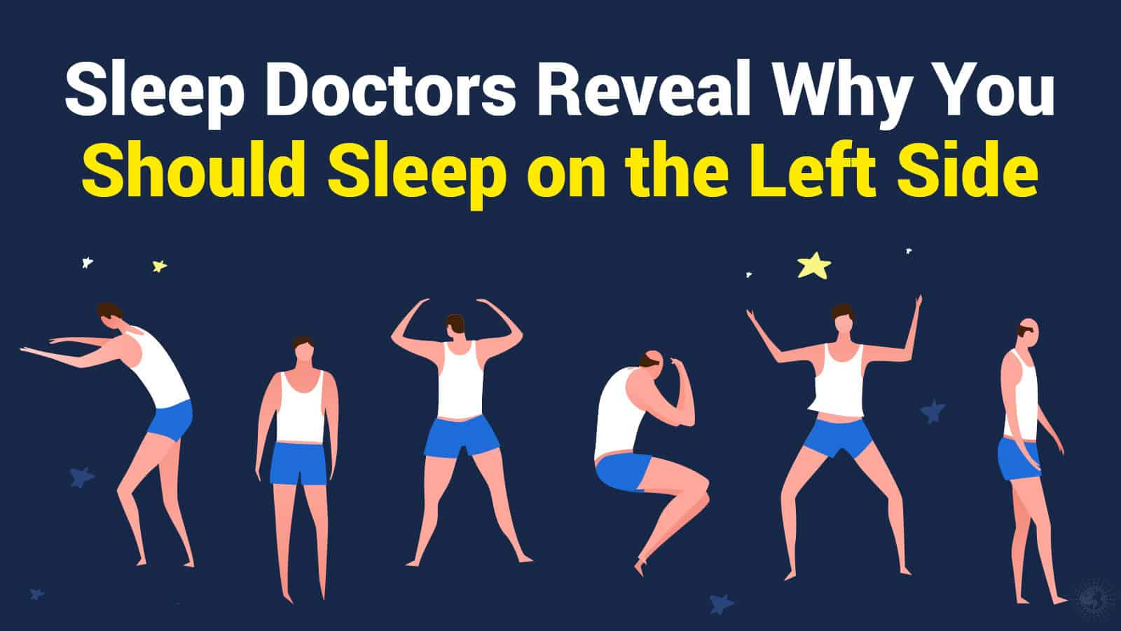 Sleep Doctors Reveal Why You Should Sleep On The Left Side