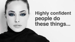 highly confident people habits