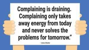 dealing with complainers