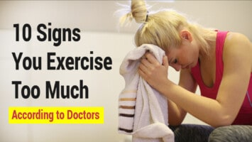 exercise too much