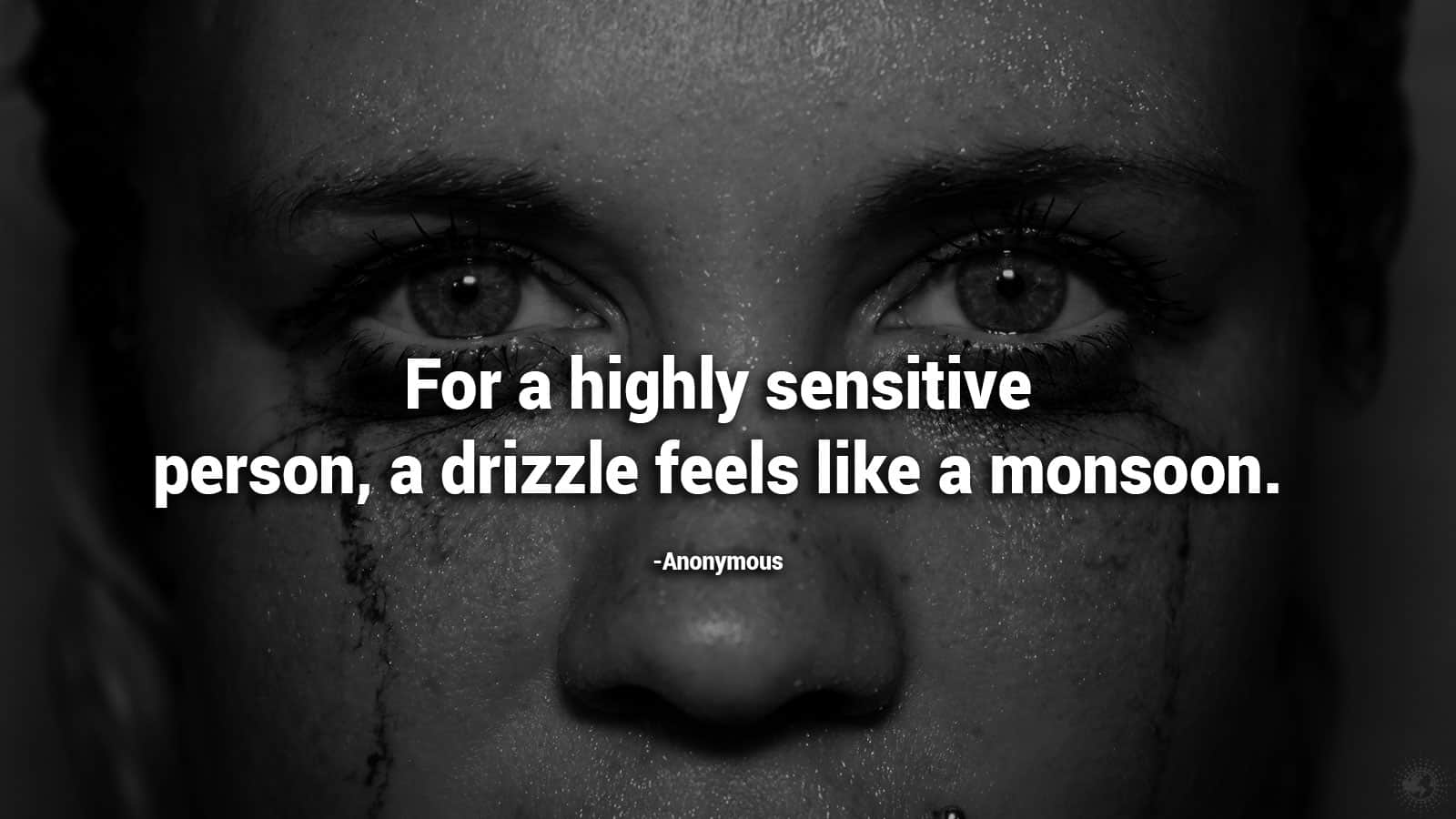 quote about sensitive